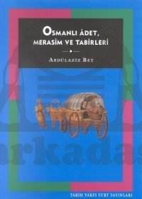 Osmanli Adet Merasim Ve Tabirleri ( 3, Baski)