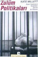 Zulüm Politikaları: Siyasi Tutukluların Tanıklıkları Üzerine Bir Deneme
