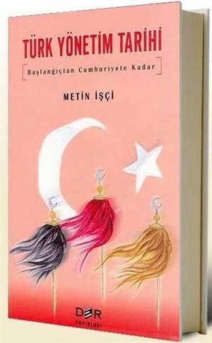 Türk Yönetim Tarihi; Baslangiçtan Cumhuriyete Kadar