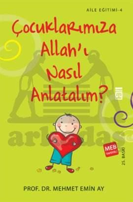 Çocuklarımıza Allahı Nasıl Anlatalım?