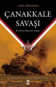 Çanakkale Savaşı-Bir Alman Subayının Anıları