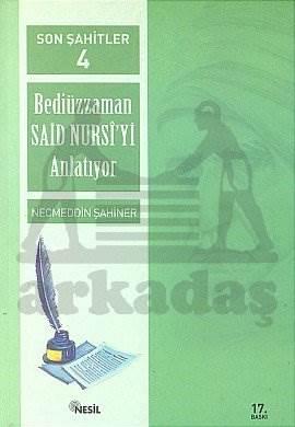 Son Şahitler Bediüzzaman Said Nursi'yi Anlatıyor 4. Kitap