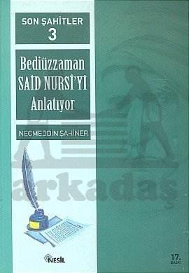 Son Şahitler Bediüzzaman Said Nursi'yi Anlatıyor 3. Kitap
