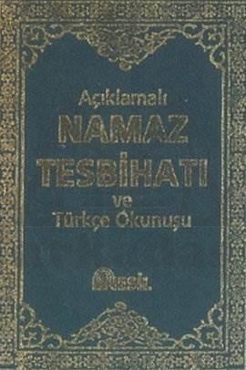Açıklamalı Namaz Tesbihatı ve Türkçe Okunuşu (Bez)