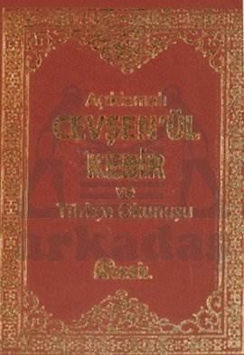 Açıklamalı Cevşenü'l-Kebir ve Türkçe Okunuşu