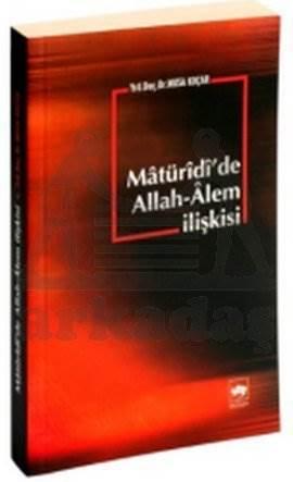 Mâtürîdî'de Allah-Âlem ilişkisi