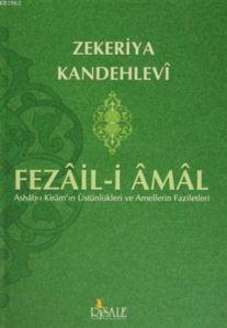 Fezail-İ Amal; Ashab-I Kiram'ın Üstünlükleri Ve Amellerin Faziletleri
