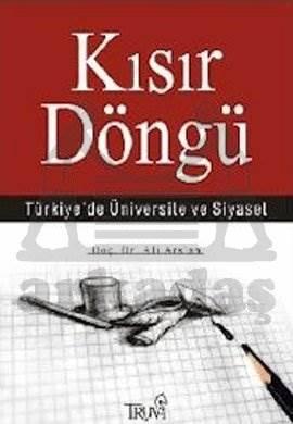Kısır Döngü Türkiye'de Üniversite ve Siyaset