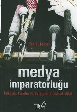Medya İmparatorluğu İhtilaller, İhaleler ve 28 Şubat'ın Kutsal İttifakı