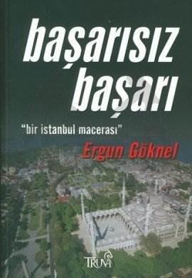 """Başarısız Başarı """"Bir İstanbul Macerası"""""""