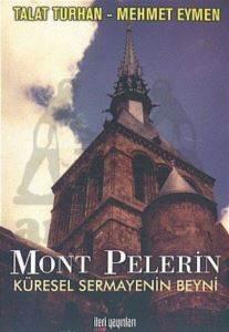 Mont Pelerin-Küresel Sermayenin Beyni