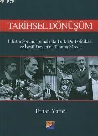 Tarihsel Dönüşüm; Filistin Sorunu Temelinde Türk Dış Politikası Ve İsrail Devletini Tanıma Süreci
