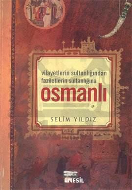 Vilayetlerin Sultanlığında Faziletlerin Sultanlığına Osmanlı