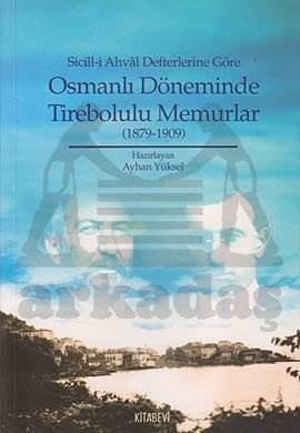 Sicill-i Ahval Defterlerine Göre Osmanlı Döneminde Tirebolulu Memurlar