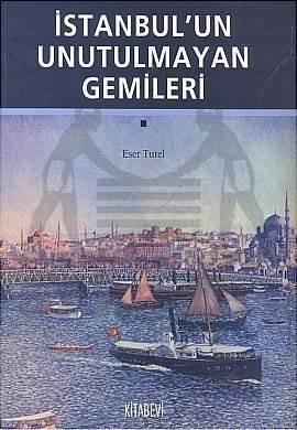 İstanbul'un Unutulmayan Gemileri