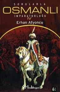 Sorularla Osmanlı İmparatorluğu IV