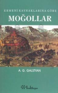 Ermeni Kaynaklarına Göre Moğollar, 13. - 14. Yüzyıllara Ait Eserden Alıntılar