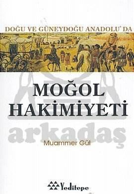 Moğol Hakimiyeti Doğu ve Güneydoğu Anadolu'da