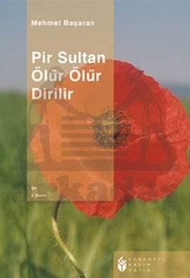 Pir Sultanlar Ölür Ölür Dirilir