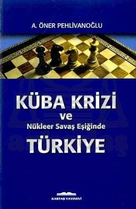 Kuba krizi ve nükleer savaş eşiğinde Türkiye