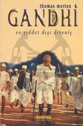 Gandhi ve Şiddet Dışı Direniş Mahatma Gandhi'nin Yazılarından Seçmeler