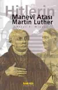 Martin Luther: Hitlerin Manevi Atası