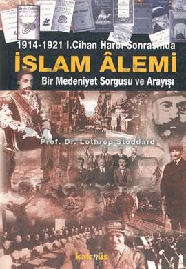 1914-1921 1. Cihan Harbi Sonrasında İslam Alemi