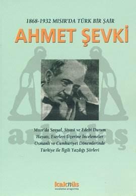 1868-1932 Mısır'da Türk Bir Şair Ahmet Şevki