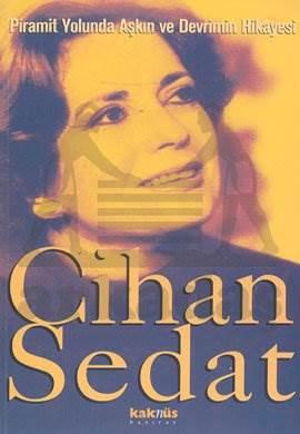 Cihan Sedat / Piramit Yolunda Aşkın ve Devrimin Hikâyesi