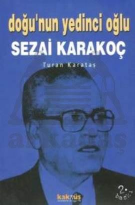 Doğu'nun Yedinci Oğlu Sezai Karakoç