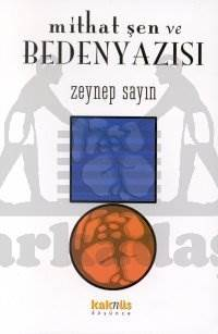 Mithat Şen ve Beden Yazısı