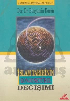 İslam Tarihinin Konjonktürel Değişimi (Akademik Araştırmalar Serisi - 3)