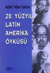 20.Yy Latin Amerika Öyküsü