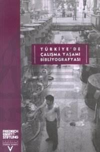 Türkiye'De Çalişma Yaşami Bibliyografyasi