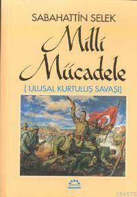 Milli Mücadele (2 Cilt, Takim); Ulusal Kurtulus Savasi