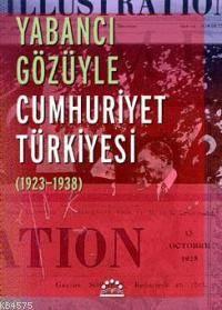 Yabanci Gözüyle Cumhuriyet Türkiyesi; (1923-1938)