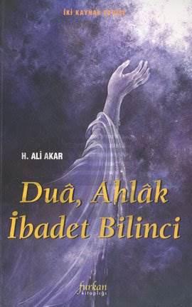 Dua, Ahlak İbadet  Bilinci (İki Kaynak Serisi)