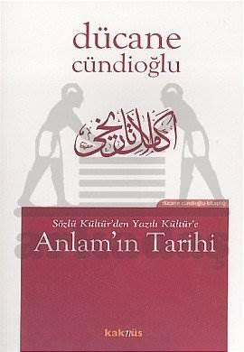 Sözlü Kültür'den Yazılı Kültür'e Anlam'ın Tarihi