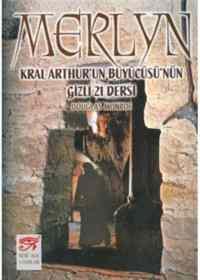 Merlyn Kral Arthur'un Büyücüsünün Gizli 21 Dersi