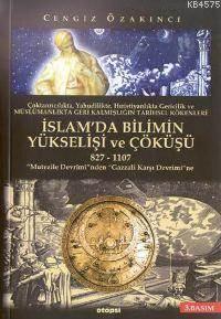 İslamda Bilimin Yükselişi Ve Çöküşü (827-1107)