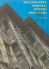 Balkanlarda Osmanlı Dönemi Konutları (Ciltli)