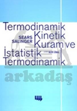 Termodinamik Kinetik Kuram ve İstatistik Termodinamik