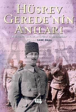 Hüsrev Gerede'nin Anıları Kurtuluş Savaşı, Atatürk ve Devrimler