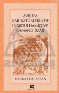 Avrupa Karikatürlerinde 2. Abdülhamid ve Osmanlı İmajı