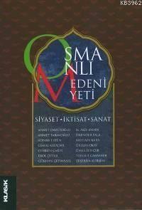 Osmanlı Medeniyeti Siyaset, İktisat, Sanat