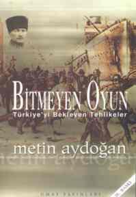 Bitmeyen Oyun: Türkiye'yi Bekleyen Tehlikeler