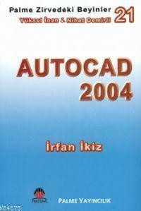 Autocad 2004; Zirvedeki Beyinler 21
