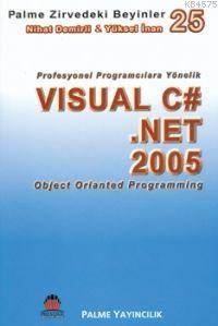 Visual C# .Net 2005 Object Orianted Programming; Zirvedeki Beyinler 25