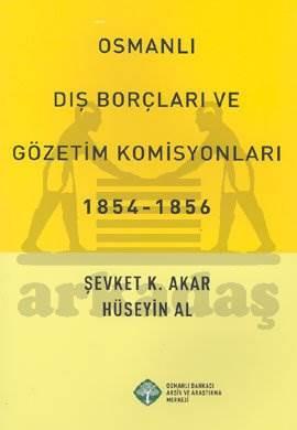 Osmanli Diş Borçlari Ve Gözetim Komisyonlari