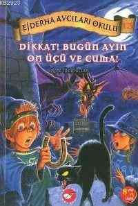 Ejderha Avcıları Okulu-13 Dikkat! Bügün Ayın On Üçü ve Cuma!